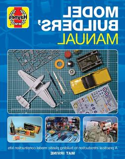 Model Builders' Manual: A practical intro to building plasti